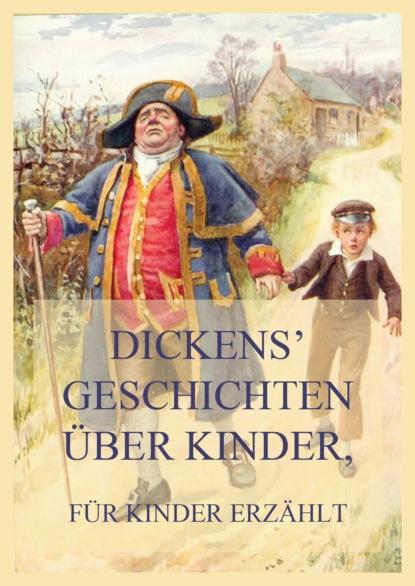 Dickens' Geschichten ?ber Kinder, f?r Kinder erz?hlt