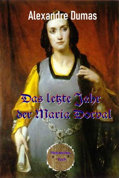 Das letzte Jahr der Marie Dorval