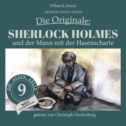 Sherlock Holmes und der Mann mit der Hasenscharte - Die Originale: Die alten F?lle neu, Folge 9 (Ungek?rzt)