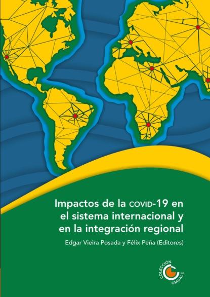 Alberto José Hurtado Briceño Impactos de la COVID-19 en el sistema internacional y en la integración regional mariano mestman las rupturas del 68 en el cine de américa latina