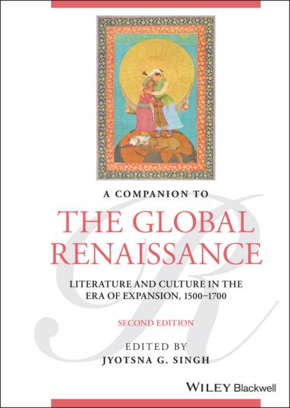 Фото - Группа авторов A Companion to the Global Renaissance группа авторов global latin america
