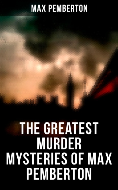Pemberton Max The Greatest Murder Mysteries of Max Pemberton pemberton max jewel mysteries
