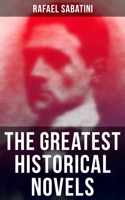 Фото - Rafael Sabatini The Greatest Historical Novels ronald macdonald the sword of the king