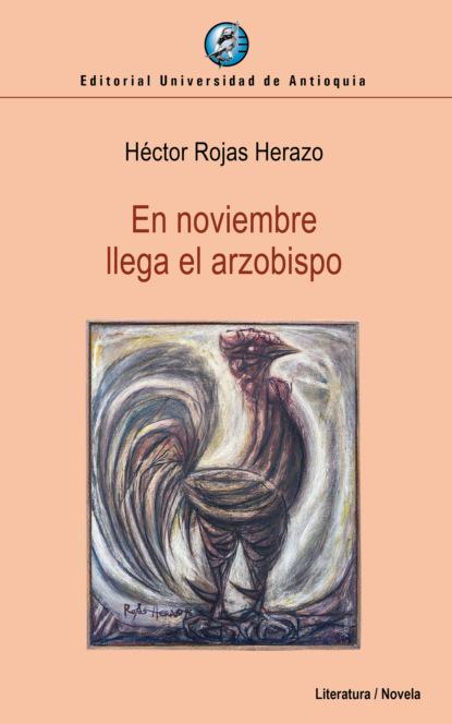 carlos skliar y si el otro no estuviera ahí Héctor Rojas Herazo En noviembre llega el arzobispo