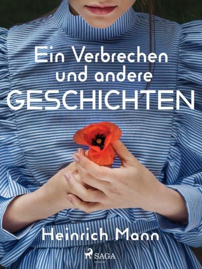 heinrich mann professor unrat oder das ende eines tyrannen Heinrich Mann Ein Verbrechen und andere Geschichten