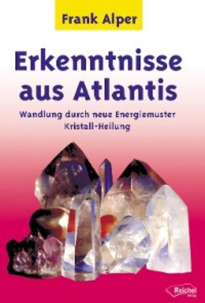 Frank Alper Erkenntnisse aus Atlantis frank alper erkenntnisse aus atlantis