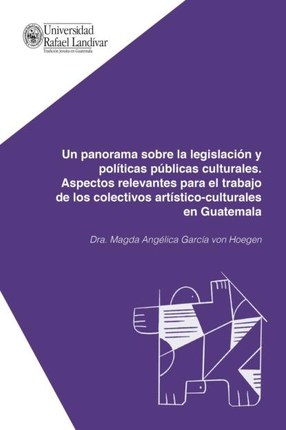 Фото - Magda Angélica García von Hoegen Un panorama sobre la legislación y políticas públicas culturales jenny elisa lópez rodríguez la implementación de políticas públicas y la paz reflexiones y estudios de casos en colombia
