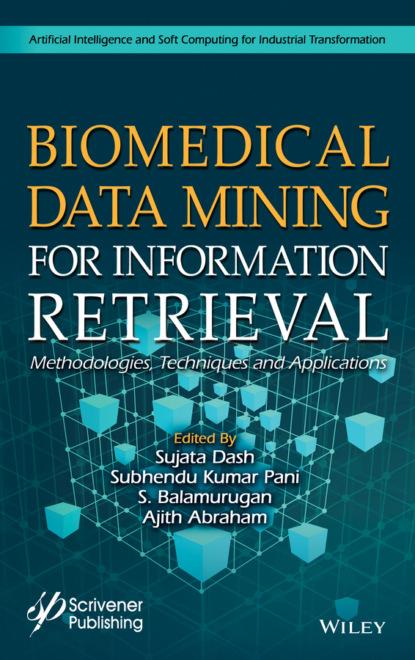 Группа авторов Biomedical Data Mining for Information Retrieval группа авторов biomedical data mining for information retrieval