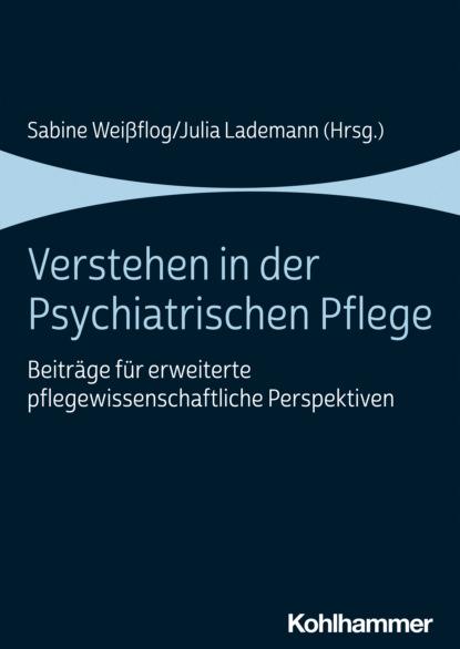 magdalena stemmer lück verstehen und behandeln von psychischen störungen Группа авторов Verstehen in der Psychiatrischen Pflege