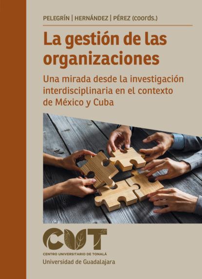 Édgar Ricardo Rodríguez Hernández La gestión de las organizaciones rubén acosta hernández gestión y administración de organizaciones deportivas