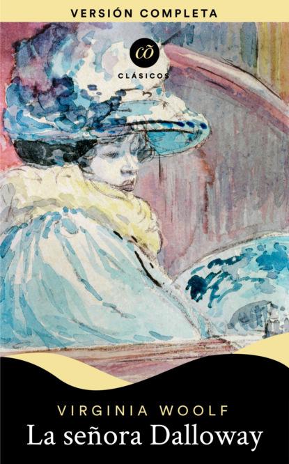 virginia woolf mrs dalloway wisehouse classics edition Virginia Woolf La señora Dalloway