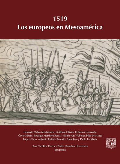 Фото - Federico Navarrete 1519. Los europeos en Mesoamérica antonio gargallo gil el lunes a las diez