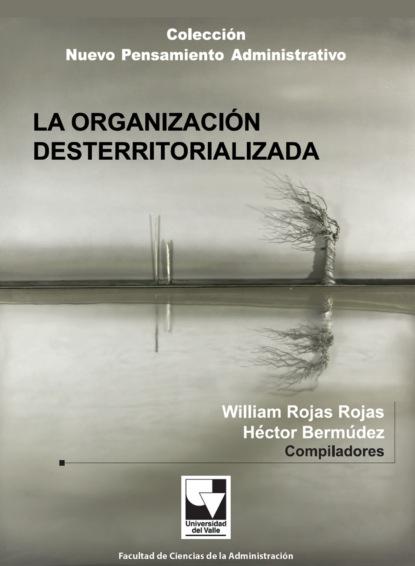 William Rojas Rojas La organización desterritorializada félix de azara correspondencia oficial e inedita sobre la demarcacion de limites entre el paraguay y el brasil