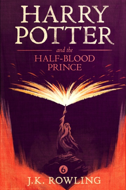 Дж. К. Роулинг Harry Potter and the Half-Blood Prince why the world does not exist