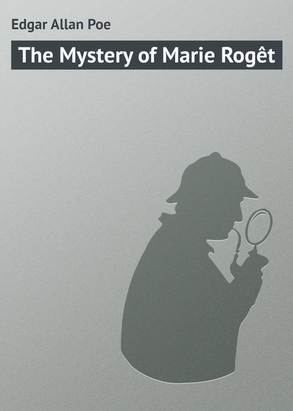 Эдгар Аллан По The Mystery of Marie Rogêt эдгар аллан по the murders in the rue morgue