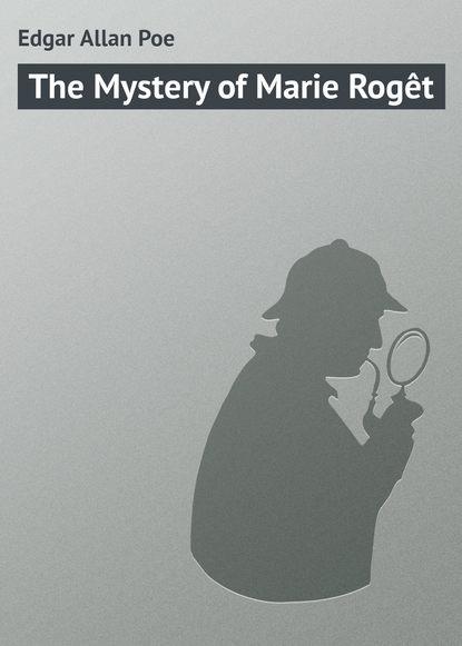 Эдгар Аллан По The Mystery of Marie Rogêt sailing the mystery