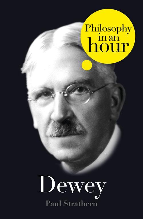 Dewey: Philosophy in an Hour