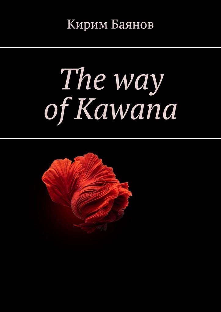 The way ofKawana
