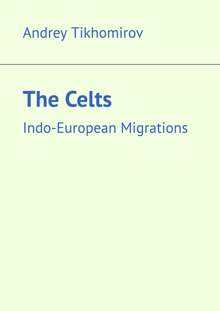The Celts. Indo-European Migrations