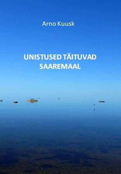 Unistused täituvad Saaremaal. Jutustused Kuldkalakesest