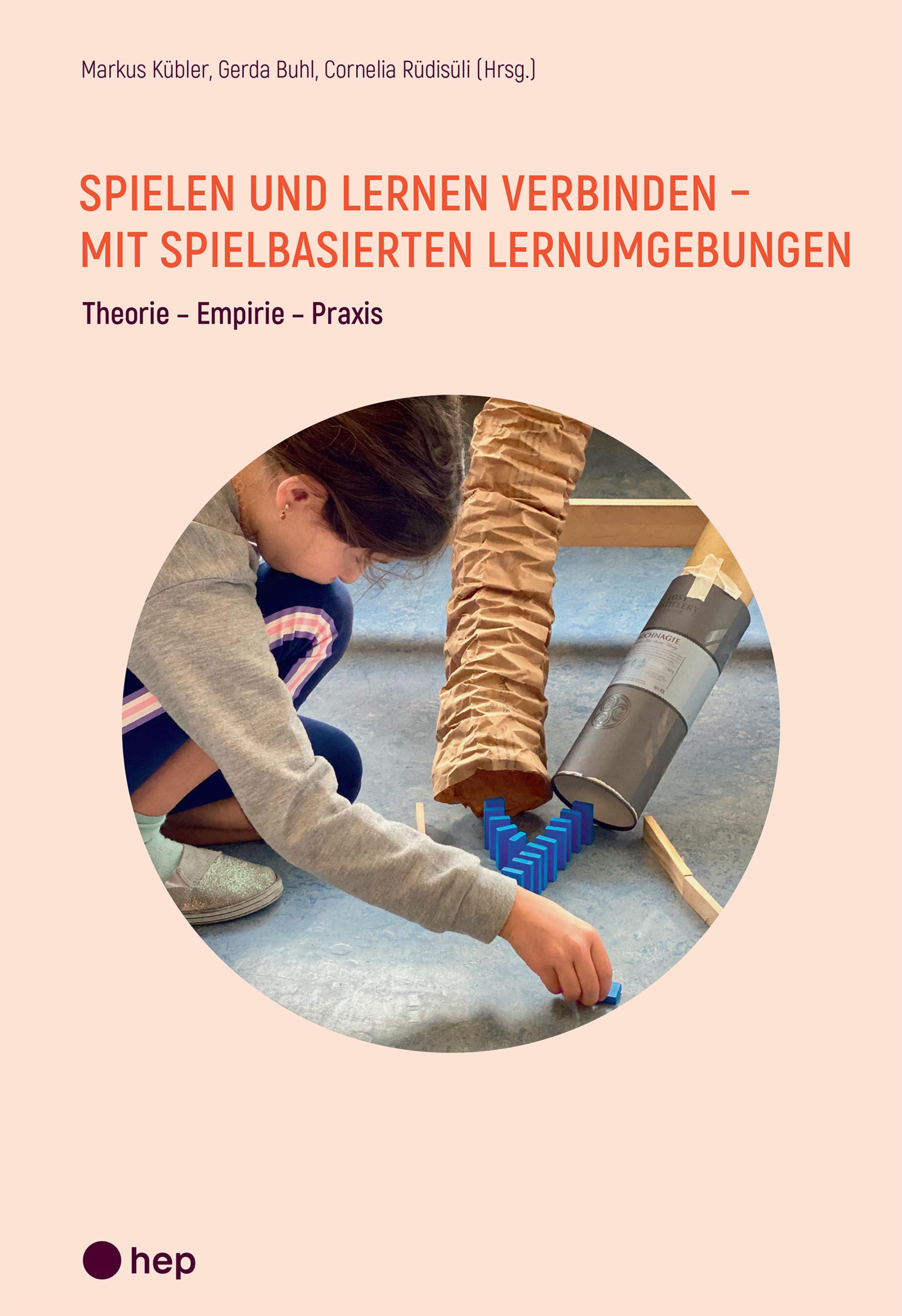 Spielen und Lernen verbinden - mit spielbasierten Lernumgebungen (E-Book)