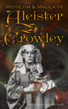 Mysticism & Magick of Aleister Crowley