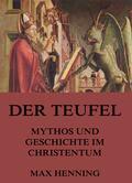 Der Teufel - Mythos und Geschichte im Christentum