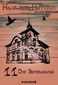 Haus der Hüterin: Band 11 - Die Bedrohung