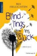 Blindlings ins Glück