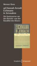 ad Hannah Arendt - Eichmann in Jerusalem
