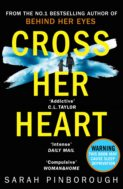 Cross Her Heart: The gripping new psychological thriller from the #1 Sunday Times bestselling author