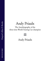 Andy Priaulx: The Autobiography of the Three-time World Touring Car Champion