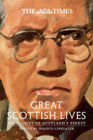 The Times Great Scottish Lives: Obituaries of Scotland's Finest