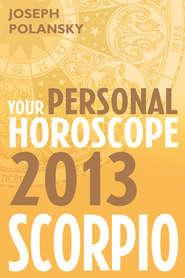 Scorpio 2013: Your Personal Horoscope