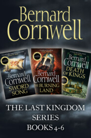 The Last Kingdom Series Books 4-6: Sword Song, The Burning Land, Death of Kings