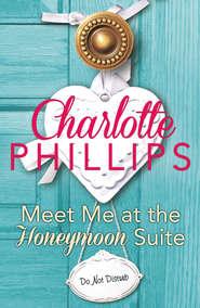Meet Me at the Honeymoon Suite: HarperImpulse Contemporary Fiction