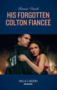 His Forgotten Colton Fiancée