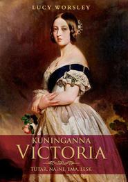 Kuninganna Victoria. Tütar, naine, ema, lesk
