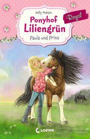 Ponyhof Liliengrün Royal 2 – Paula und Prinz