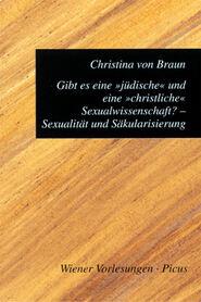 """Gibt es eine \""""jüdische\"""" und eine \""""christliche\"""" Sexualwissenschaft? Sexualität und Säkularisierung"""