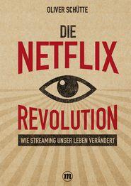 Die Netflix-Revolution