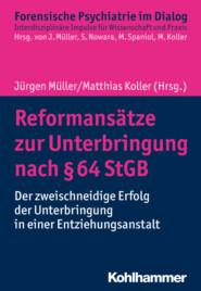 Reformansätze zur Unterbringung nach § 64 StGB