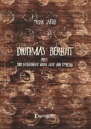 Diotimas Bericht oder Der namenlose weise Alte von Ephesos
