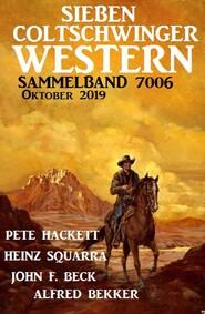 Sieben Coltschwinger Western Sammelband 7006 Oktober 2019