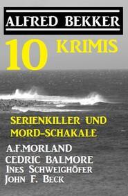 Serienkiller und Mord-Schakale: 10 Krimis