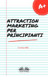 Attraction Marketing Per Principianti