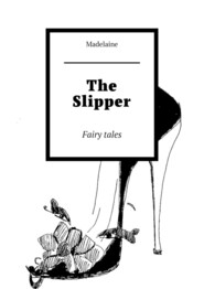The Slipper. Fairy tales