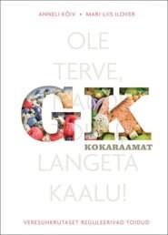 GK kokaraamat. Veresuhkrutaset reguleerivad toidud