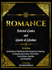 Romance: Selected Quotes And Words Of Wisdom