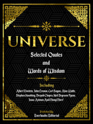 Universe: Selected Quotes And Words Of Wisdom